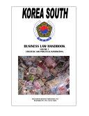 Korea South Business Law Handbook Volume 1 Strategic and Practical Information
