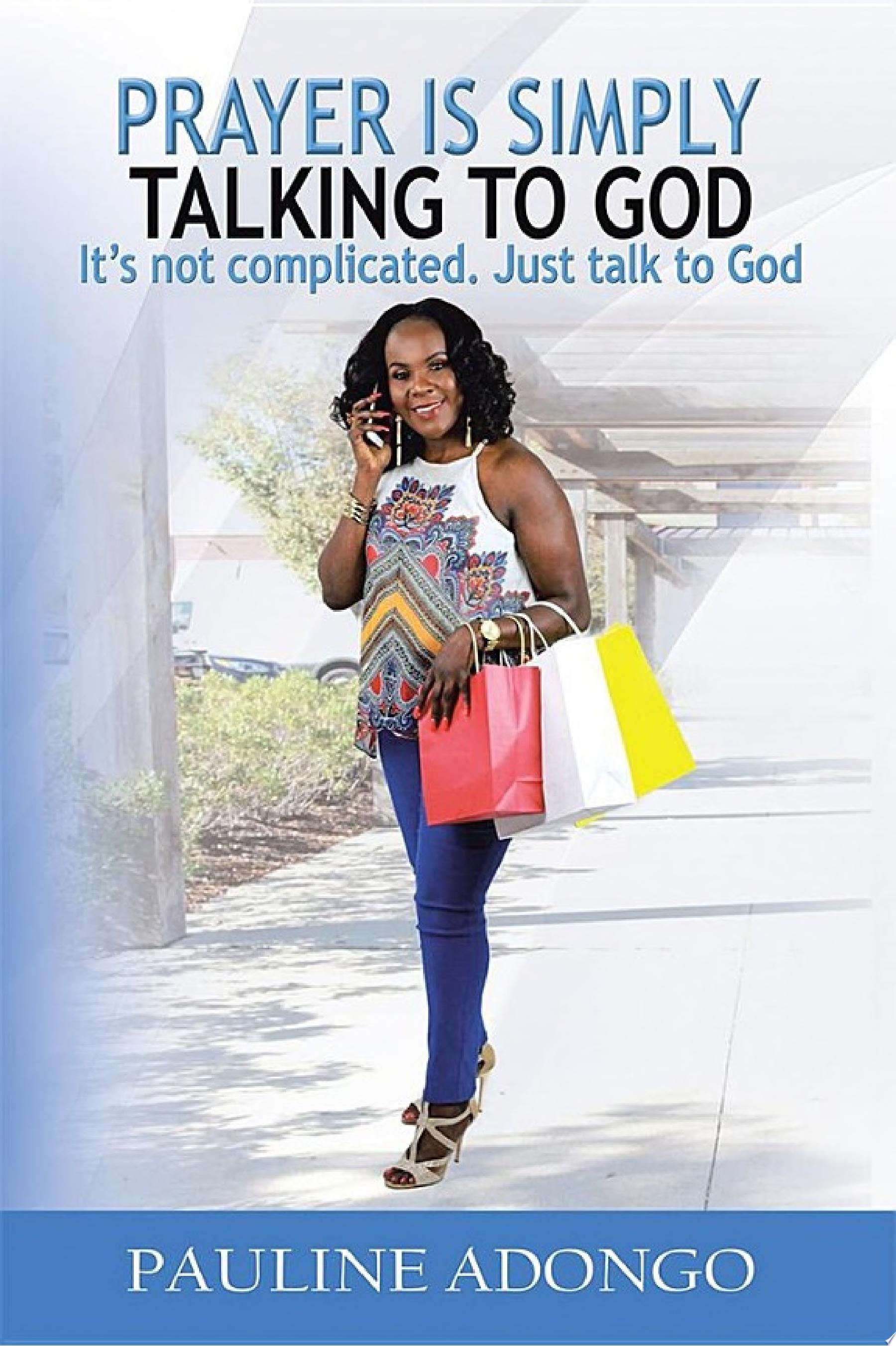 Prayer Is Simply Talking to God