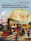 Historical Atlas Of The North American Railroad