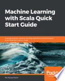 Machine Learning with Scala Quick Start Guide