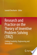 Research And Practice On The Theory Of Inventive Problem Solving Triz