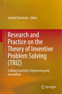 Research and Practice on the Theory of Inventive Problem Solving (TRIZ)