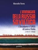 L'immagine della Russia sovietica. L'Occidente e l'URSS di Lenin e Stalin (1917-1956)