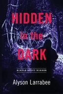 Hidden in the Dark