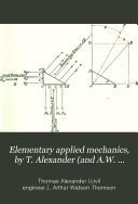 Elementary applied mechanics  by T  Alexander  and A W  Thomson