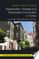 Regeneration Heritage And Sustainable Communities In Turkey Book PDF