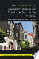 Regeneration  Heritage and Sustainable Communities in Turkey