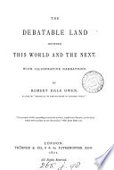 The Debatable Land Between This World And The Next