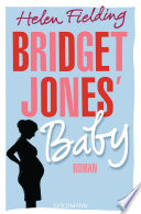 Bridget Jones' Baby  : Die Bridget-Jones-Serie 3 - Roman