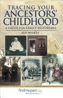 Tracing Your Ancestors  Childhood
