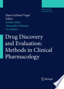"""""""Drug Discovery and Evaluation: Methods in Clinical Pharmacology"""" by H.Gerhard Vogel, Jochen Maas, Alexander Gebauer"""