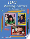 100 Writing Starters for Elementary School