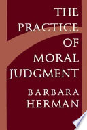 """""""The Practice of Moral Judgment"""" by Barbara Herman"""