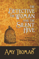 The Detective, The Woman and The Silent Hive: A Novel of ...