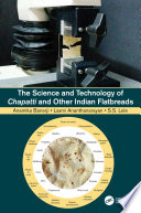 The Science and Technology of Chapatti and Other Indian Flatbreads