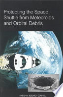 Protecting the Space Shuttle from Meteoroids and Orbital Debris
