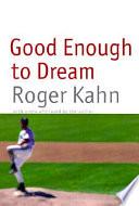 Good Enough to Dream Book