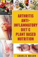 Arthritis Anti Inflammatory Diet   Plant Based Nutrition