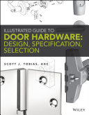 Illustrated guide to door hardware: design, specification, selection