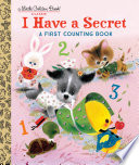 I Have a Secret  A First Counting Book