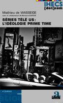 Séries télé US : l'idéologie prime time [Pdf/ePub] eBook