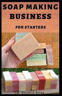 Soap Making Business for Starters