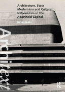 Architecture, State Modernism and Cultural Nationalism in the Apartheid Capital Pdf/ePub eBook