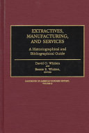 Handbook of American Business History  Extractives  manufacturing  and services