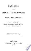 Handbook of the History of Philosophy     Translated and annotated by J  H  Stirling  etc