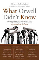 What Orwell Didn t Know