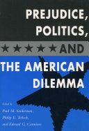Prejudice  Politics  and the American Dilemma