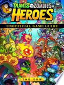 Plants vs Zombies Heroes Game Guide Unofficial