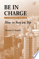 Be in Charge: A Leadership Manual