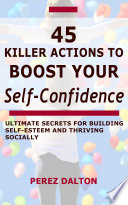 45 Killer Actions To Boost Your Self Confidence Book PDF