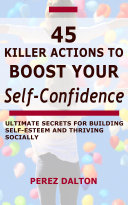 45 Killer Actions to Boost Your Self-Confidence Pdf/ePub eBook