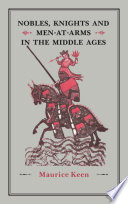 Nobles Knights And Men At Arms In The Middle Ages