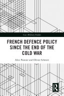 French Defence Policy Since the End of the Cold War
