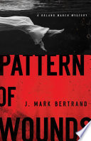 Pattern of Wounds  A Roland March Mystery Book  2  Book