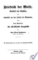 Friedrich der Weise, Kurfürst von Sachsen, ein Lebensbild aus dem Zeitalter der Reformation, etc