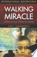 Walking Miracle  : A Vision for Asia, a Prayer for Healing