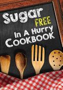 Sugar Free in a Hurry Cookbook