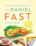 """""""The Ultimate Guide to the Daniel Fast"""" by Kristen Feola"""