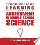 Performance Based Learning   Assessment in Middle School Science