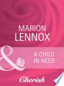 A Child in Need  Mills   Boon Cherish   Parents Wanted  Book 1