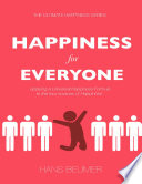 Happiness for Everyone  Applying a Universal Happiness Formula to the Four Sources of Happiness