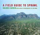 A Field Guide to Sprawl
