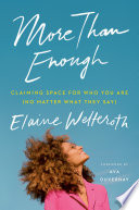 link to More than enough : claiming space for who you are (no matter what they say) in the TCC library catalog