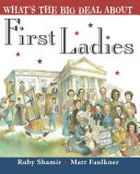What s the Big Deal about First Ladies