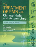 The Treatment Of Pain With Chinese Herbs And Acupuncture Book PDF