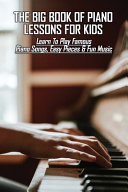 The Big Book Of Piano Lessons For Kids Book PDF